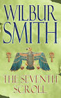 The Seventh Scroll by Wilbur Smith (Paperback, 2007)