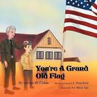 You're a Grand Old Flag by L Porterfield (Paperback / softback, 2011)