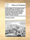 Franco-Gallia: Or, an Account of the Ancient Free State of France, and Most Other Parts of Europe, Before the Loss of Their Liberties. Written Originally in Latin by the Famous Civilian Francis Hotoman by Franois Hotman, Francois Hotman (Paperback / softback, 2010)