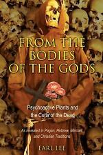 From the Bodies of the Gods: Psychoactive Plants and the Cults of the Dead, Lee,