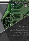 Software Patente in Europa: Studie Zur Patentierbarkeit Von Computerimplementierten Erfindungen Und Deren Folgen Fur Europaische Unternehmen by Philipp Schuler (Paperback / softback, 2015)
