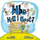 Who Will I Meet? by Richard Sinclair (Board book, 2016)