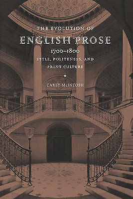 The Evolution of English Prose, 1700-1800: Style, Politeness, and Print Culture