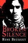Broken Silence 9781413754360 by Rene BECQUET Paperback