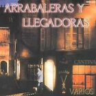Arrabaleras y Llegadoras by Various Artists (CD, Apr-2007, Fonovisa)