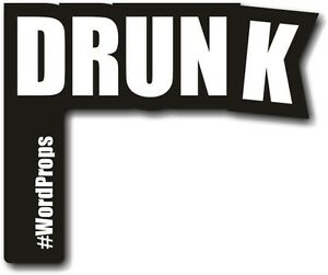 #WordProps - DRUNK