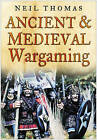 Ancient and Medieval Wargaming by Neil Thomas (Paperback, 2007)