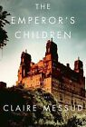 The Emperor's Children by Claire Messud (Paperback / softback)