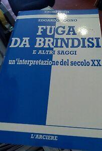 Edgardo-Sogno-Fuga-da-Brindisi-e-altri-saggi-Cuneo-L-039-Arciere-1990-MILITARIA