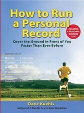 How to Run a Personal Record: Cover the Ground in Front of You Faster Than Ever