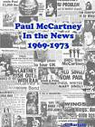 Paul Mccartney in the News 1969-1973 by C Barratt (Paperback, 2015)