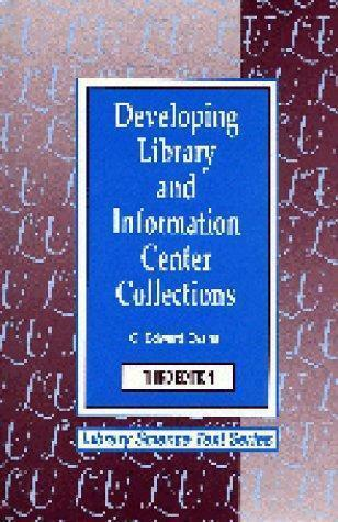 Developing Library and Information Center Collections by G. Edward Evans