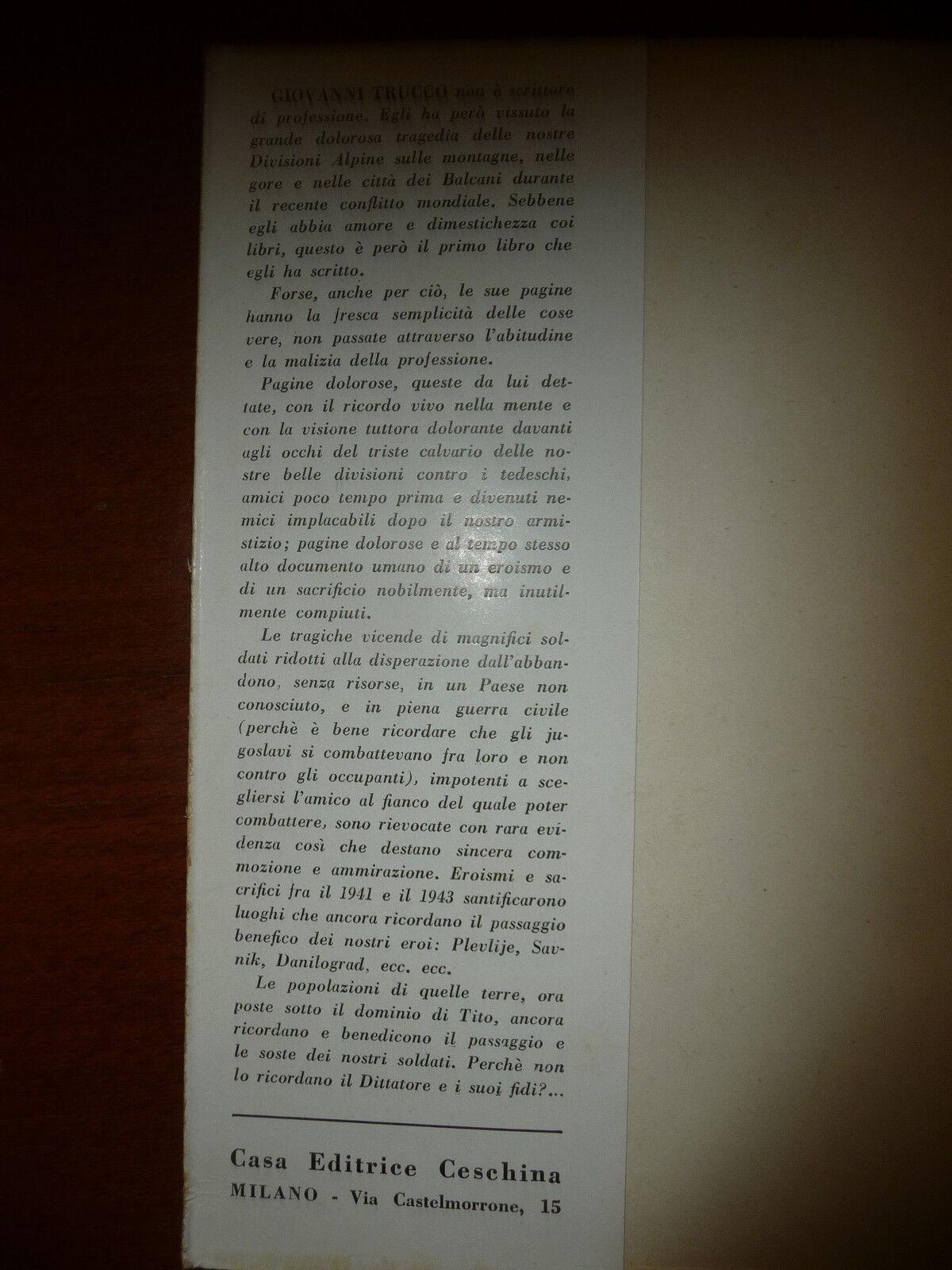 NELL'OMBRA DI TITO GIOVANNI TRUCCO LA TRAGEDIA DELLE NOSTRE TRUPPE DOPO IL 1943