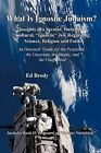 What is Ignostic Judaism?: Thoughts of a Secular, Humanistic, Cultural,  Ignostic  Jew Regarding Science, Religion and Faith. by Ed Brody (Paperback, 2011)