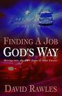 Finding a Job God's Way by David Rawles (Paperback, 2005)