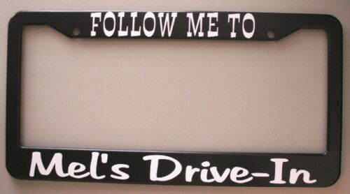 "AMERICAN GRAFFITI /""MEL/'S DRIVE IN/"" LICENSE PLATE FRAME 51 MERC 32 FORD 55 CHEVY"