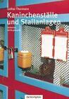 Kaninchenställe und Stallanlagen von Lothar Thormann (2010, Gebundene Ausgabe)