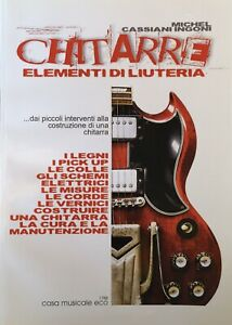 Chitarre Elementi Di Liuteria - Michel Cassiani Ingoni - Casa Musicale Eco