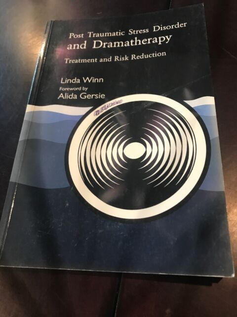 Post Traumatic Stress Disorder and Dramatherapy by Linda Winn (1994, Paperback)