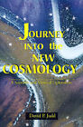 Journey Into the New Cosmology: A Scientific and Mystical Exploration by David P Judd (Paperback / softback, 2000)