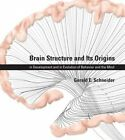 Brain Structure and Its Origins: In Development and in Evolution of Behavior and the Mind by Gerald E. Schneider (Hardback, 2014)