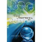 The Journey to Qualia: Imagine the Possibility of Everything Becoming Nothing by Mark Megna, Tony Megna (Paperback / softback, 2013)