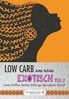 Low Carb Exotisch 02 von Jutta Schütz (2013, Kunststoffeinband)