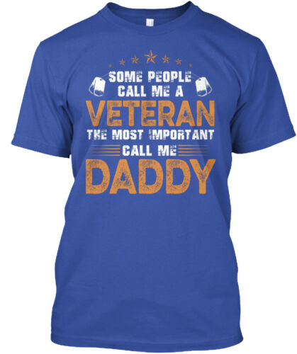Most Important Call Me Veteran Daddy ******* Some Standard Unisex T-shirt