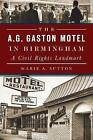 The A.G. Gaston Motel in Birmingham: A Civil Rights Landmark by Marie A Sutton (Paperback / softback, 2014)