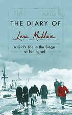 The Diary of Lena Mukhina: A Girl's Life in the Siege of Leningrad New Paperback