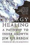 Energy Healing : A Pathway to Inner Growth by Jim Gilkeson (1999, Paperback)