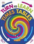 Turn to Learn: Times Tables von DK (2016, Gebundene Ausgabe)
