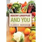 Healthy Lifestyles and You 9781456726744 by Clarice Ingraham Hardcover