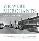 We Were Merchants: The Sternberg Family and the Story of Goudchaux's and Maison Blanche Department Stores by Hans J Sternberg (Hardback, 2009)