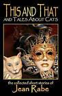 This and That and Tales about Cats by Jean Rabe (Paperback / softback, 2008)