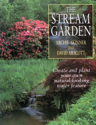 The Stream Garden,Archie Skinner, David Arscott