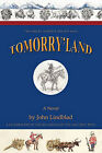 Tomorry'Land by JOHN LINDBLAD (Paperback, 2010)