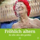 Fröhlich altern von Heiko Hörnicke (2012, Geheftet)