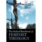 The Oxford Handbook of Feminist Theology by Oxford University Press (Paperback, 2013)