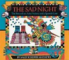 The Sad Night: The Story of an Aztec Victory and a Spanish Loss by Sally Schofer Mathews (Paperback, 2001)