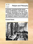 A Sermon, Preached at the Parish Church of Shobdon, in the County of Hereford, December 19, 1797, Being ... a Public Thanksgiving for the Signal and Important Victories Vouchsafed to His Majesty's Fleets in the Present War by Edward Nares (Paperback / softback, 2010)