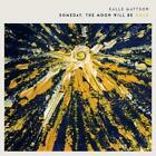 Someday The Moon Will Be Gold von Kalle Mattson (2014)