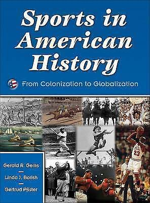 1 of 1 - Sports in American History:From Colonization to Globalization by Gerald Gems