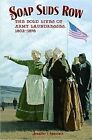 Soap Suds Row: The Bold Lives of Army Laundresses 1802-1876 by Jennifer J Lawrence (Hardback, 2016)