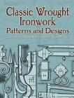 Classic Wrought Ironwork Patterns and Designs by Tunstall Small (Paperback, 2005)