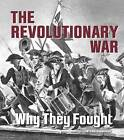 The Revolutionary War: Why They Fought by Kristin Marciniak (Paperback / softback, 2015)