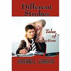 Different Strokes Tales of Seduction Paperback – 27 May 2010