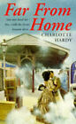 Far from Home by Charlotte Hardy (Paperback, 1997)