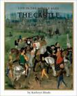 Life in the Middle Ages: The Castle Life in the Middle Ages by Kathryn Hinds (2000, Hardcover)