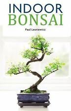 Indoor Bonsai by Paul Lesniewicz (2017, Paperback)